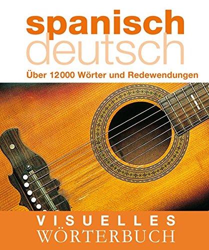 Visuelles Wörterbuch Spanisch Deutsch  Über 12.000 Wörter Und Redewendungen  Coventgarden