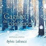 Gagnez en confiance : Méditations créatives | Sylvie Lafrance