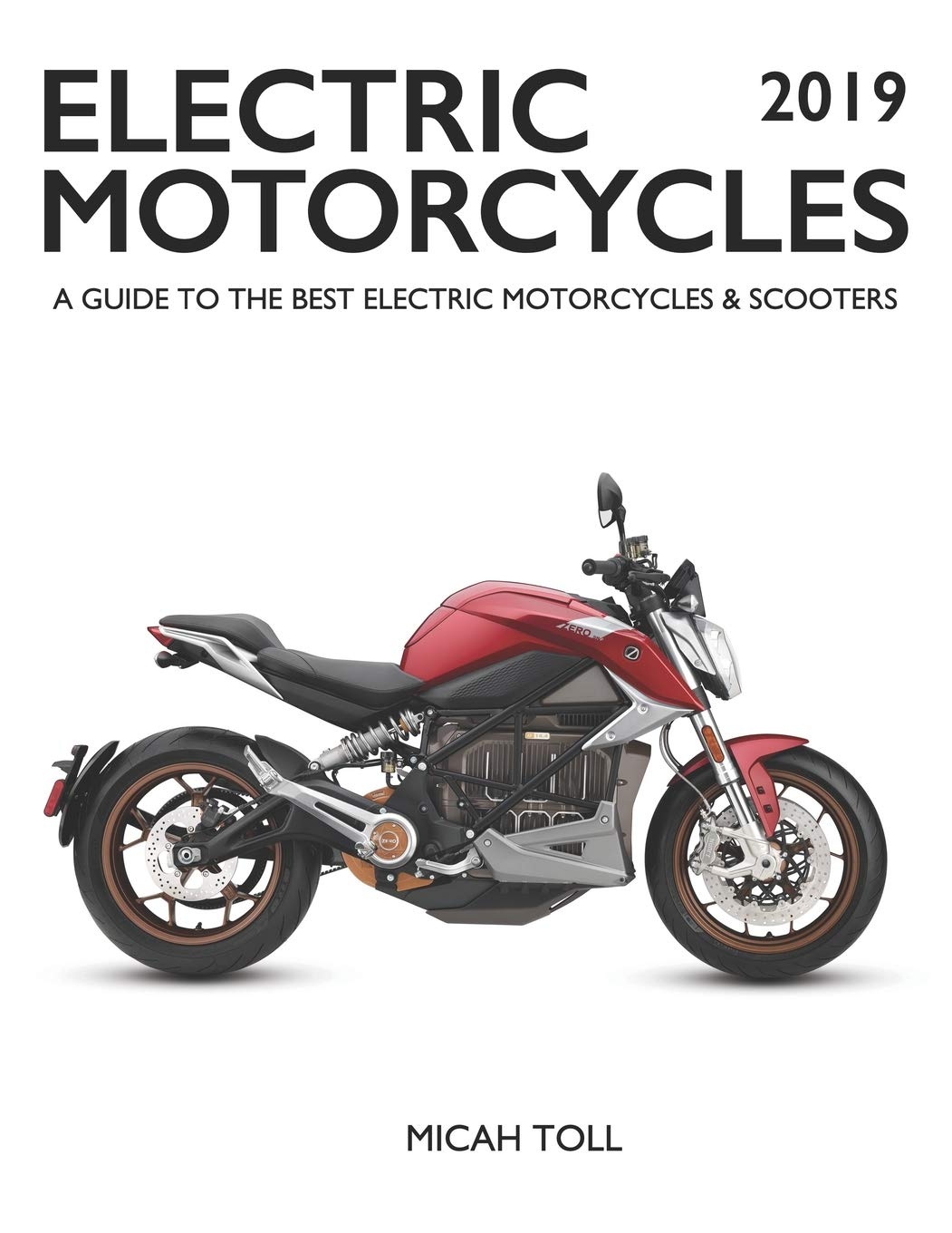 Electric Motorcycles 2019: A Guide to the Best Electric Motorcycles and Scooters por Micah Toll