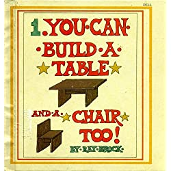 You can build a table and a chair too!