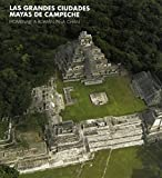 Great Maya Cities of Campeche: Homage to Román Piña Chán
