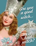 """Wizard of Oz Glinda """"Are You a Good Witch or a Bad Witch?"""" Tin Sign"""
