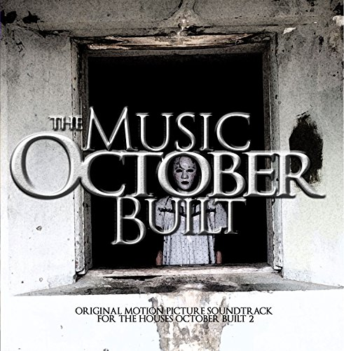 The Music October Built (Original Motion Picture Soundtrack for The Houses October Built 2)]()