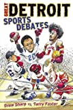 Great Detroit Sports Debates, Drew Sharp and Terry Foster, 1596700483