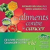 Les Aliments contre le cancer, nouvelle édition revue et augmentée: La prévention du cancer par l'alimentation