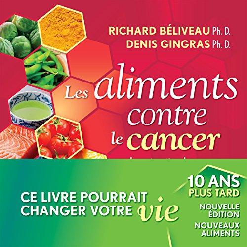 Les Aliments Contre le Cancer. 10 Ans Plus Tard Nouvelle Édition
