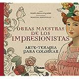 Obras maestras de los impresionistas: arte-terapia para colorear (Spanish Edition)