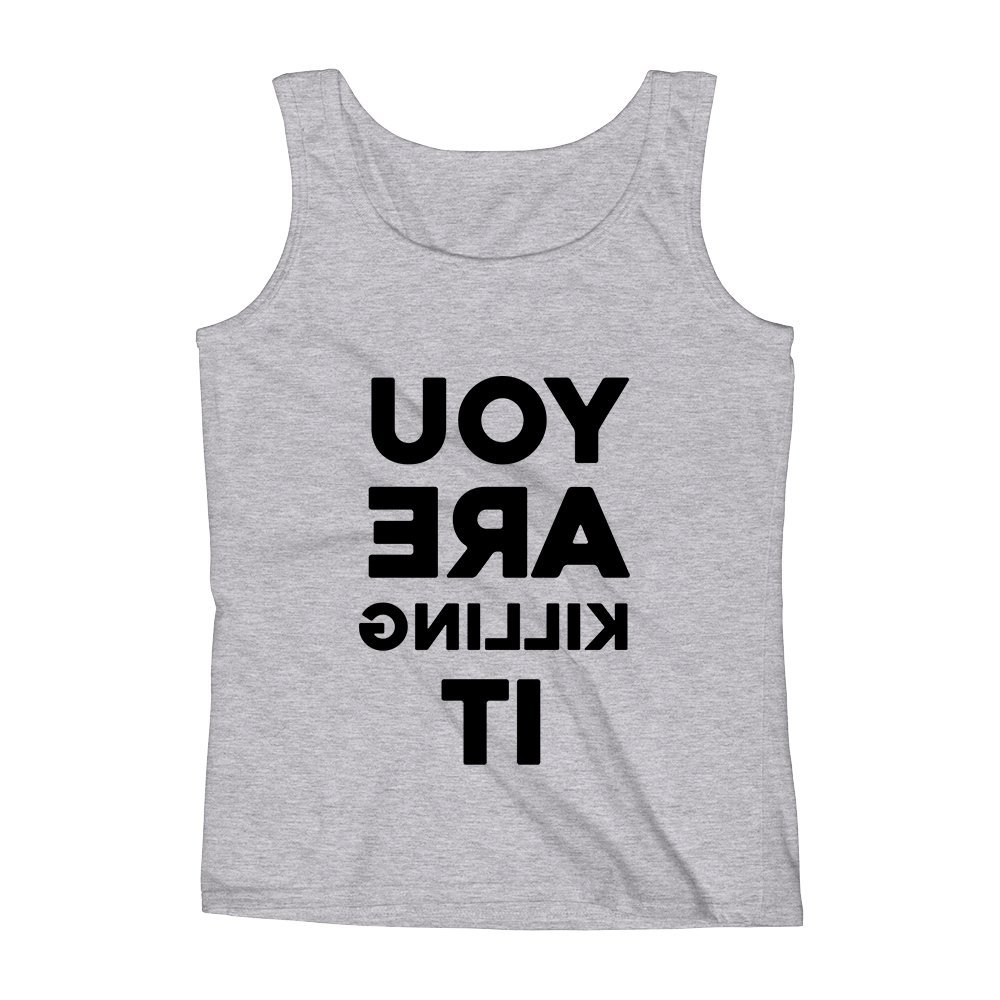 Mad Over Shirts You Are Killing It Unisex Premium Tank Top
