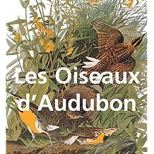 Les Oiseaux d'Audubon (French Edition)