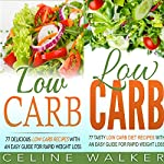 Low Carb: 154 Delicious and Tasty Recipes: 2 in 1 Bundle: Easy Guide for Rapid Weight Loss | Celine Walker