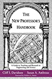 The New Professor's Handbook: A Guide to Teaching and Research in Engineering and Science
