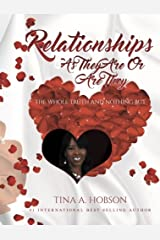 Relationships As They Are Or Are They: The Whole Truth and Nothing But Kindle Edition