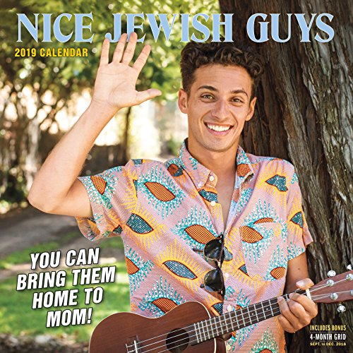 Hanukkah Funny Gifts - Nice Jewish Guys Wall Calendar 2019: You Can Take Them Home to Mom!