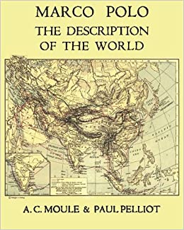 Marco Polo the Description of the World A.C. Moule & Paul Pelliot ...
