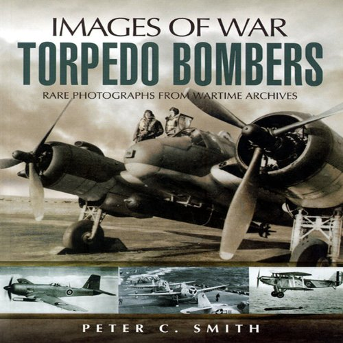 Torpedo Bombers (Images Of War)