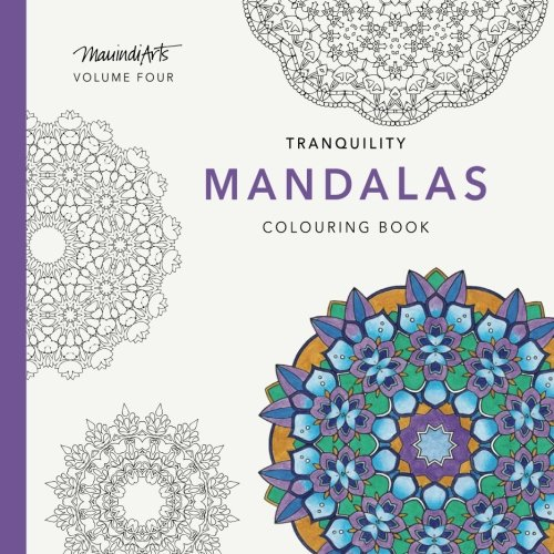 Tranquility Mandalas: Colouring Book (MauindiArts Tranquility Mandalas) (Volume 4) ebook