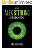 Alex Sterling and the Enlightening (English Edition)
