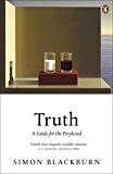 Truth: A Guide for the Perplexed: A Guide for the Perplexed