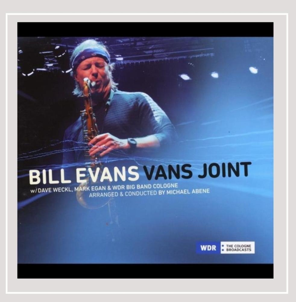 Bill Evans Vans Joint (feat. Dave Weckl, Mark Egan, Michael Abene & WDR Big Band Cologne)