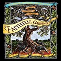 The Faithful Gardner: A Wise Tale About That Which Can Never Die Audiobook by Clarissa Pinkola Estes Narrated by Clarissa Pinkola Estes