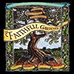 The Faithful Gardner: A Wise Tale About That Which Can Never Die | Clarissa Pinkola Estes