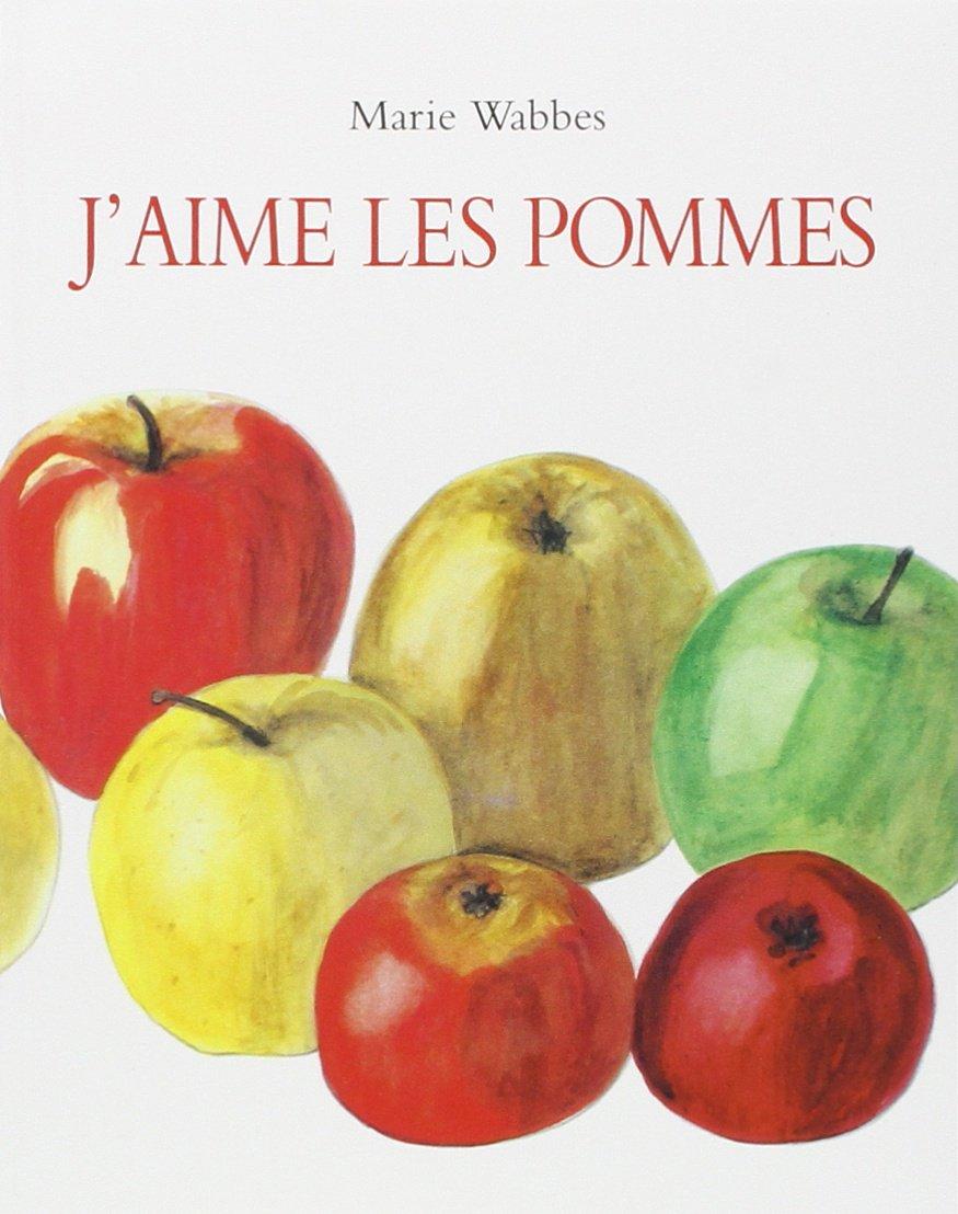 J'aime les pommes Poche – 23 novembre 2001 Marie Wabbes J'aime les pommes L'Ecole des loisirs 2211065147