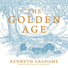The Golden Age Audiobook by Kenneth Grahame Narrated by Simon Vance