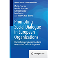 Promoting Social Dialogue in European Organizations: Human Resources Management and Constructive Conflict Management (Industrial Relations & Conflict Management)