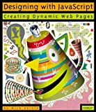 Designing with JavaScript : Creating Dynamic Web Pages, Heinle, Nick, 1565923006