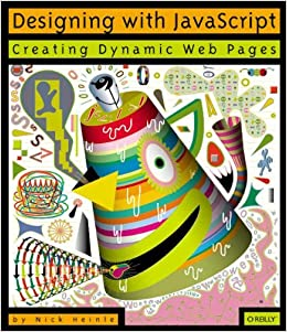 Designing with JavaScript: Creating Dynamic Web Pages (Web