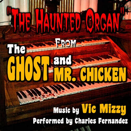 Ghost and Mr. Chicken - Haunted Organ -