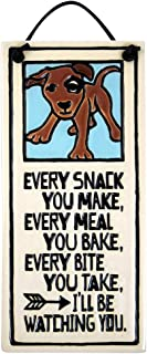product image for Every Snack You Make I'll Be Watching You - American Made Ceramic Dog Quote Plaque, 6.4-Inches