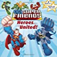 DC Super Friends: Heroes United!/Attack of the Robot! [With Punch-Out Play Set]