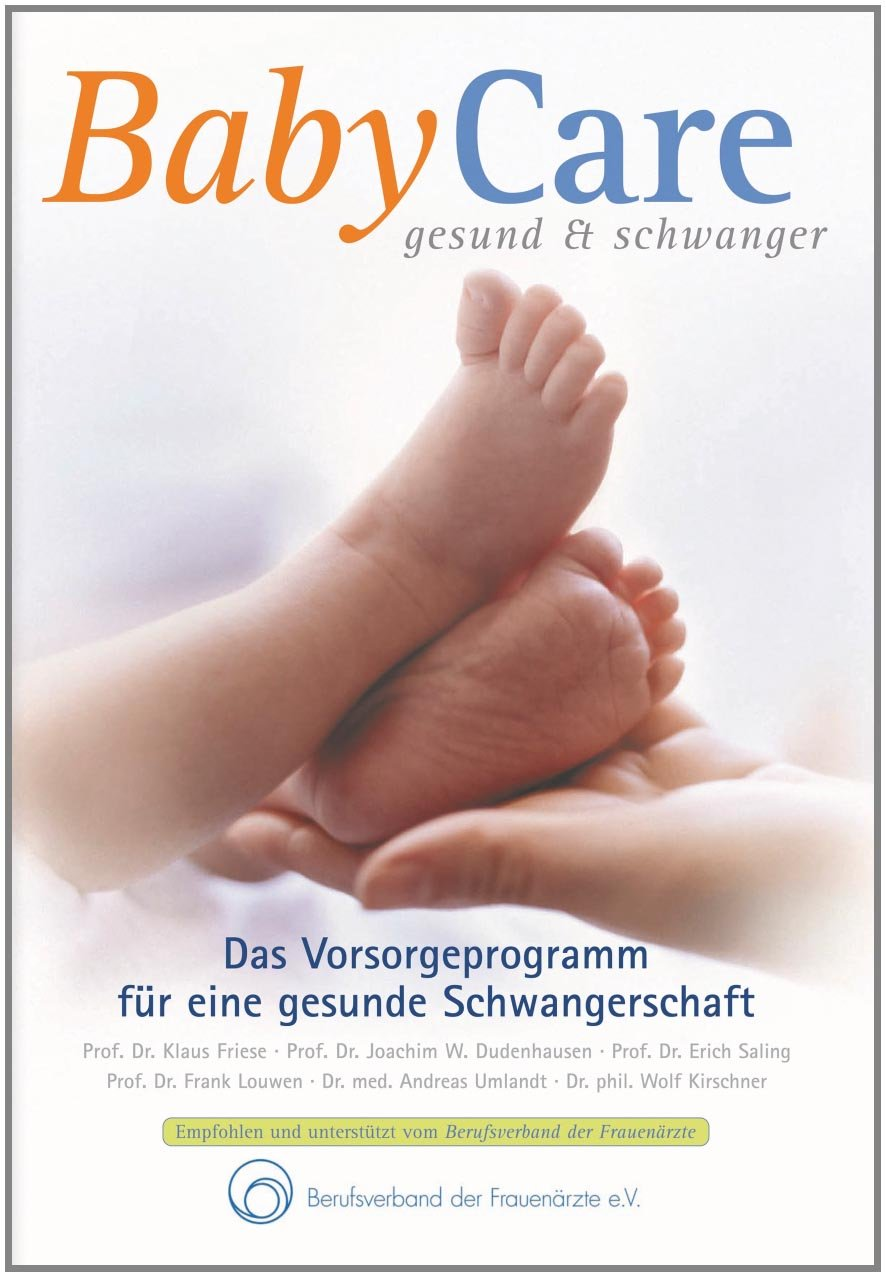 BabyCare - gesund & schwanger: 5. Auflage 2011 - Das Vorsorgeprogramm für eine gesunde Schwangerschaft - Mit Rezeptbroschüre