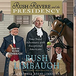 Rush Revere and the Presidency Audiobook