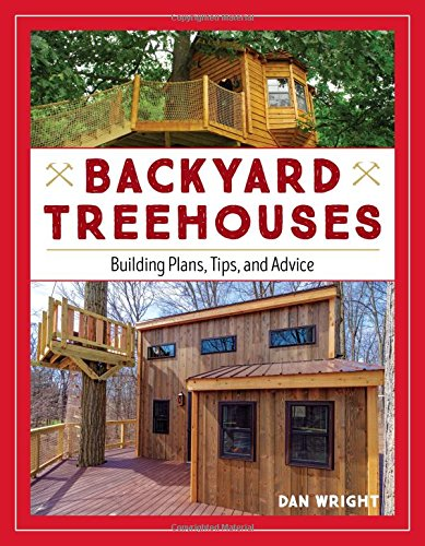 Backyard Treehouses: Building Plans, Tips, and Advice Plans Yard