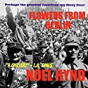 Flowers from Berlin Audiobook by Noel Hynd Narrated by George Kuch