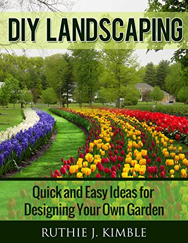 DIY Landscaping: Quick and Easy Ideas for Designing Your Own Garden Gardening for Beginners