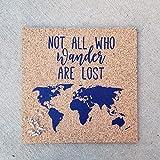 Not All Who Wander Are Lost Push Pin Cork Travel Map of the World/Wanderlust Travel Gift/Globe Bulletin Board/International Corkboard