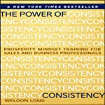 The Power of Consistency: Prosperity Mindset Training for Sales and Business Professionals | Weldon Long