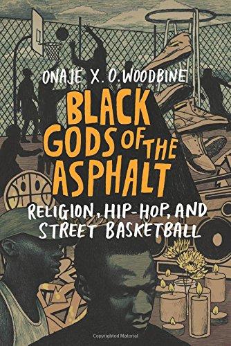 !Best Black Gods of the Asphalt: Religion, Hip-Hop, and Street Basketball<br />[P.D.F]