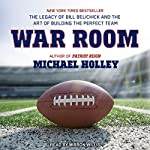 War Room: The Legacy of Bill Belichick and the Art of Building the Perfect Team | Michael Holley