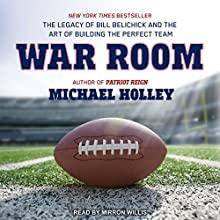 War Room: The Legacy of Bill Belichick and the Art of Building the Perfect Team Audiobook by Michael Holley Narrated by Mirron Willis