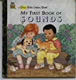 My First Book of Sounds, Melanie Bellah, 0307303713