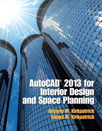 AutoCAD 2013 for Interior Design and Space Planning by Beverly M. Kirkpatrick (2012-07-31)