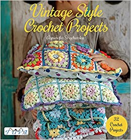 Vintage Style Crochet Projects 32 Crochet Projects Agnieszka