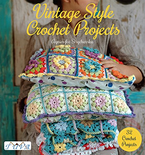 - Vintage Style Crochet Projects: 32 Crochet Projects