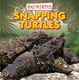 Snapping Turtles (Really Wild Reptiles)