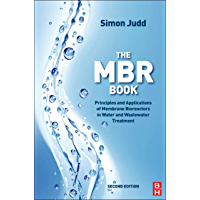 The MBR Book: Principles and Applications of Membrane Bioreactors for Water and Wastewater Treatment