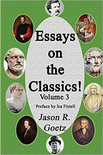Essays on the Classics!: Volume 3 (The Great Books Revival)